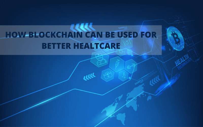 how-blockchain-can-change-healthcare-and-life-science-for-the-better